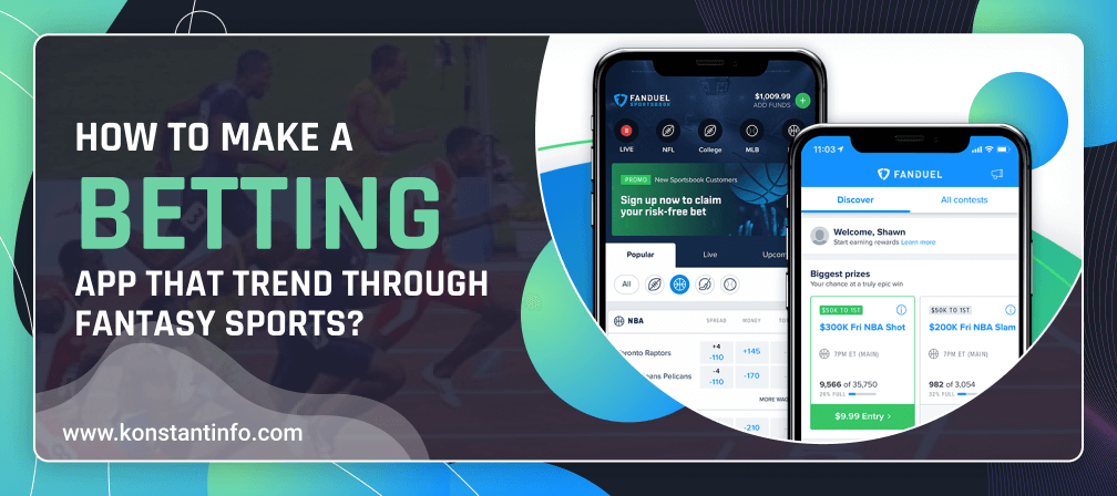 How to Make a Betting App That Trend Through Fantasy