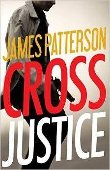 Cross Justice Alex Cross 23 James Patterson Books James Patterson Alex Cross Series