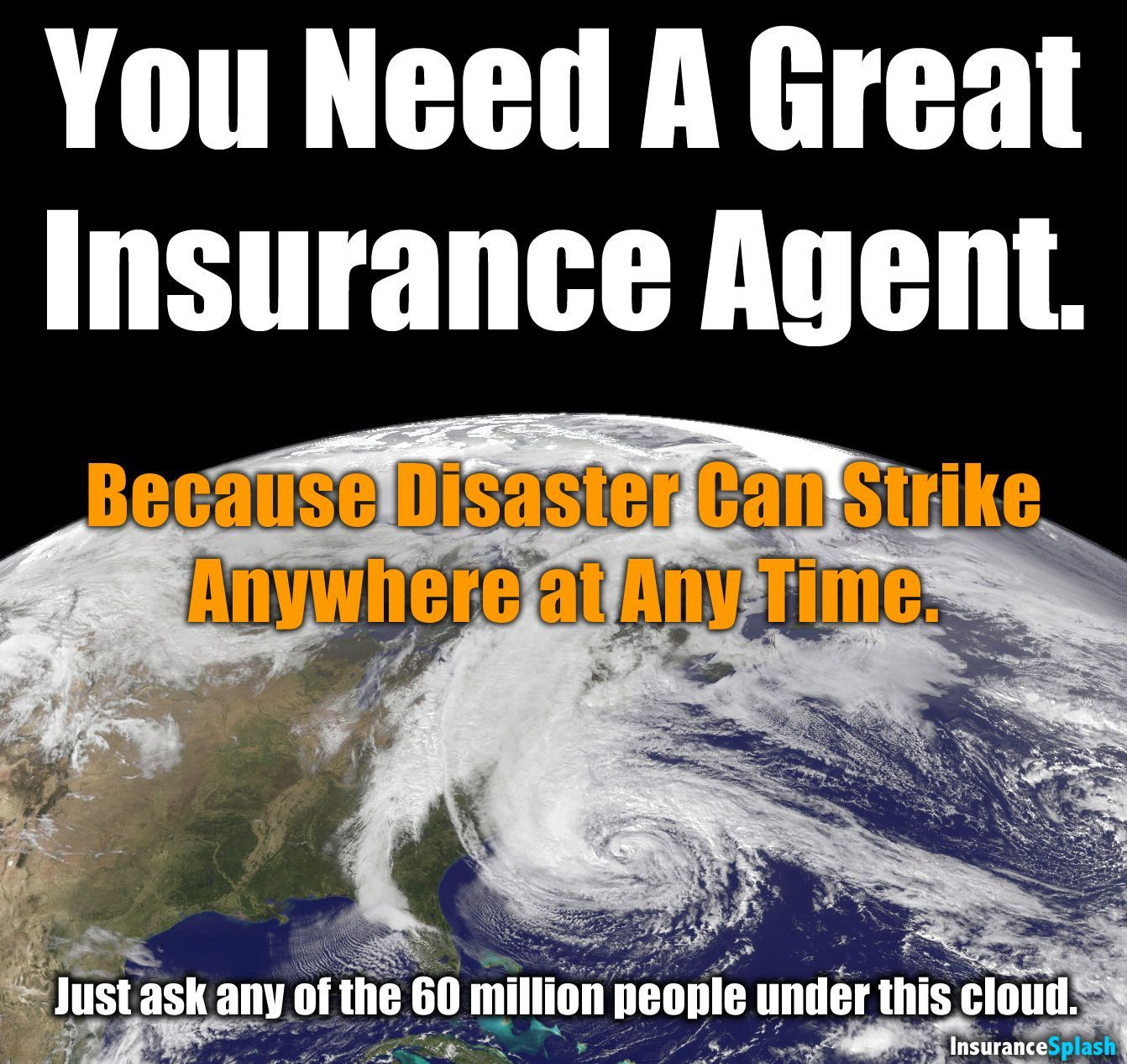 You Never Know When Disaster May Strike. Make Sure You