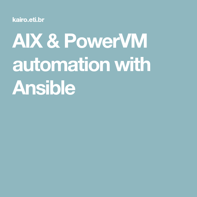 AIX & PowerVM automation with Ansible   ansible