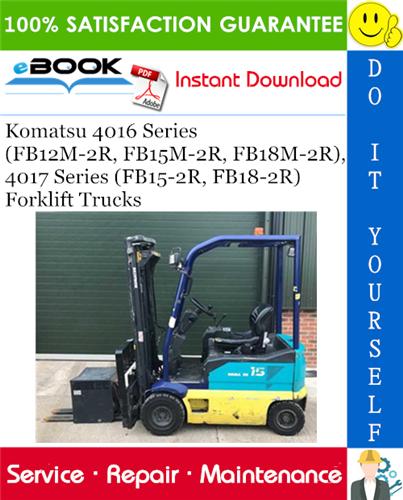 Komatsu 4016 Series Fb12m 2r Fb15m 2r Fb18m 2r 4017 Series Fb15 2r Fb18 2r Forklift Trucks Service Repair Manual Pdf Komatsu Repair Manuals Forklift