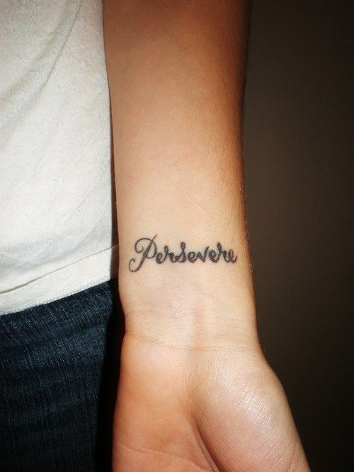 Tattoo 3 Persevere To Persist In Anything Undertaken Maintain A