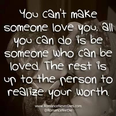 You Cant Force Someone To Love You Love Quotes Love Quotes