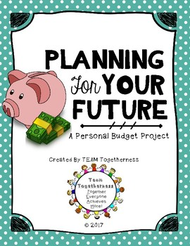 Planning For Your Future A Personal Budget Project Fun Math Projects Personal Budget How To Plan