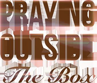 Praying Outside the Box Word of god, Pray, Verses