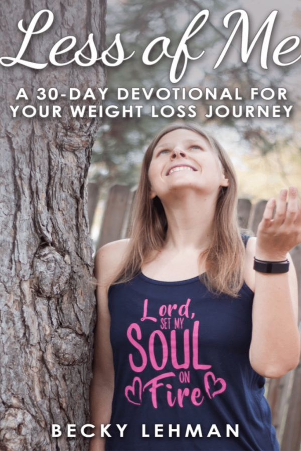 30 Day Devotional for Your Weight Loss Journey - Less of Me
