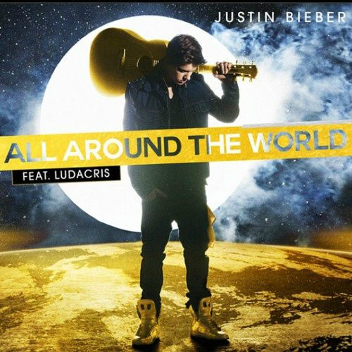 Just A Boy And His Guitar Bieb S New Song Is Actually Pretty Fist Pumping Justin Bieber Songs Ludacris Around The World Lyrics