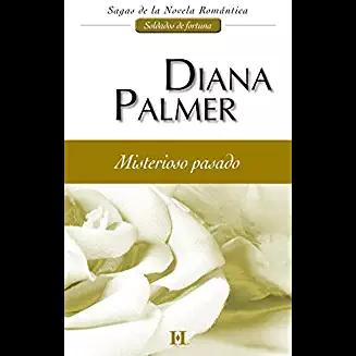 Misterioso Pasado Diana Palmer Pdf O Epub Fuente Https Www Pdfyepub Com Misterioso Pasa Novelas Romanticas Libros Novelas Romanticas Libros Romanticos
