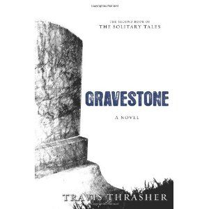 Gravestone: A Novel (Solitary Tales Series) (Paperback)  http://postteenageliving.com/amazon.php?p=1434764192