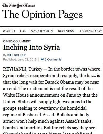 """June 23, 2013 - OPINION - OBAMA ADMINISTRATION - US - FOREIGN POLICY - """"It's hard to tell what has driven Obama even this far. Is it the prodding of critics like Bill Clinton, mocking the president's poll-minded caution? Is there a belated revulsion at the humanitarian catastrophe?"""""""
