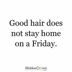 Friday Hair Quotes Funny Hair Quotes Inspirational Hair Quotes