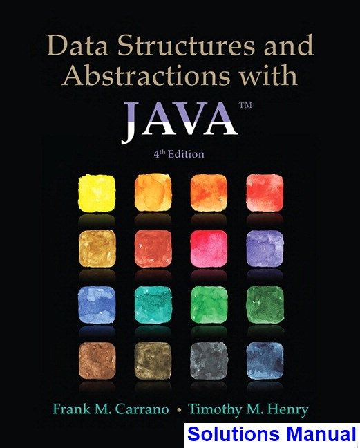 Data structures and abstractions with java 4th edition carrano data structures and abstractions with java 4th edition carrano solutions manual test bank solutions fandeluxe