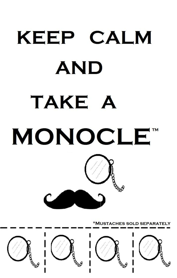 keep calm and take a monocle by ygdrassil of mitho d- EPIC