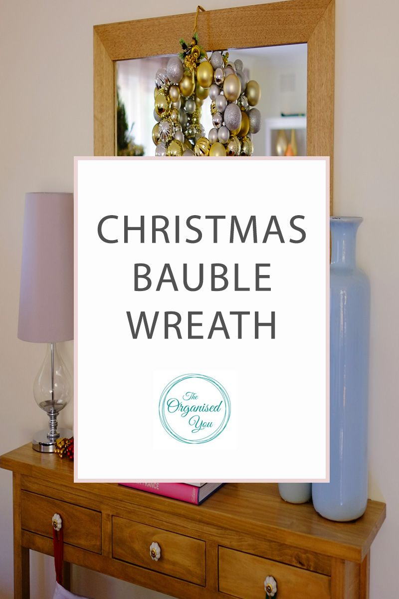 Christmas bauble wreath-Blog | Home Organisation-The Organised You