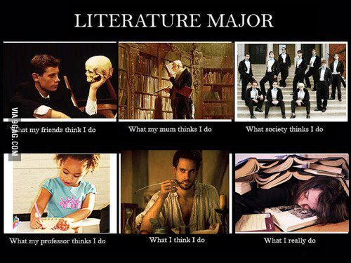 Being A Literature Major English Major Humor English Major Meme English Major