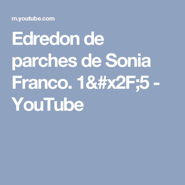 Edredon de parches de Sonia Franco. 1/5   YouTube | cubrecamas