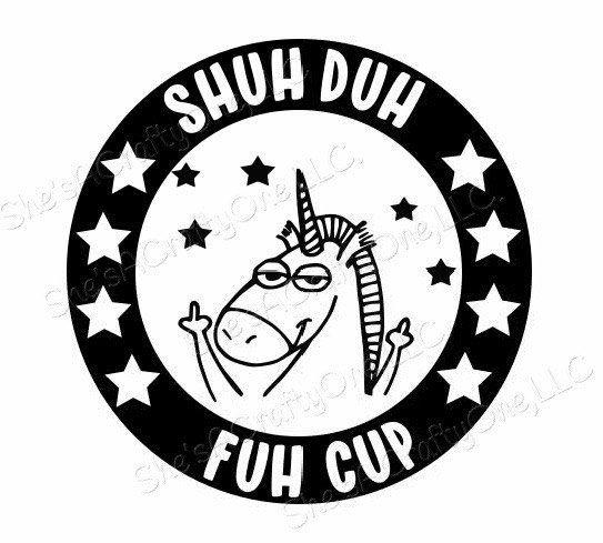 Download Shuh Duh Fuh Cup Unicorn SVG PNG JPG   Etsy   Unicorn svg ...