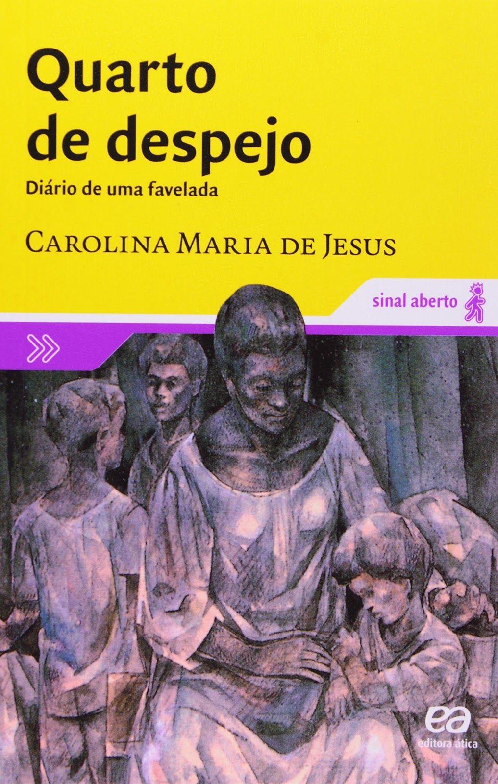 Quarto De Despejo Diario De Uma Favelada Carolina Maria De