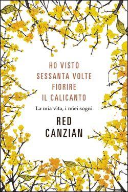 Ho visto sessanta volte fiorire il calicanto di Red Canzian (Mondadori, 2012)