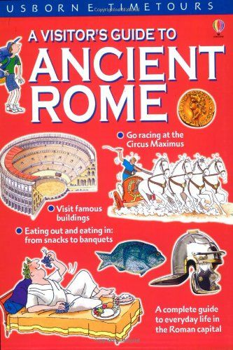 A Visitor's Guide to Ancient Rome (Time Tours (Usborne)) by Lesley Sims http://smile.amazon.com/dp/0746030649/ref=cm_sw_r_pi_dp_gvuRvb14SXZZQ