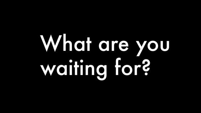 what are you waiting for - Google Search