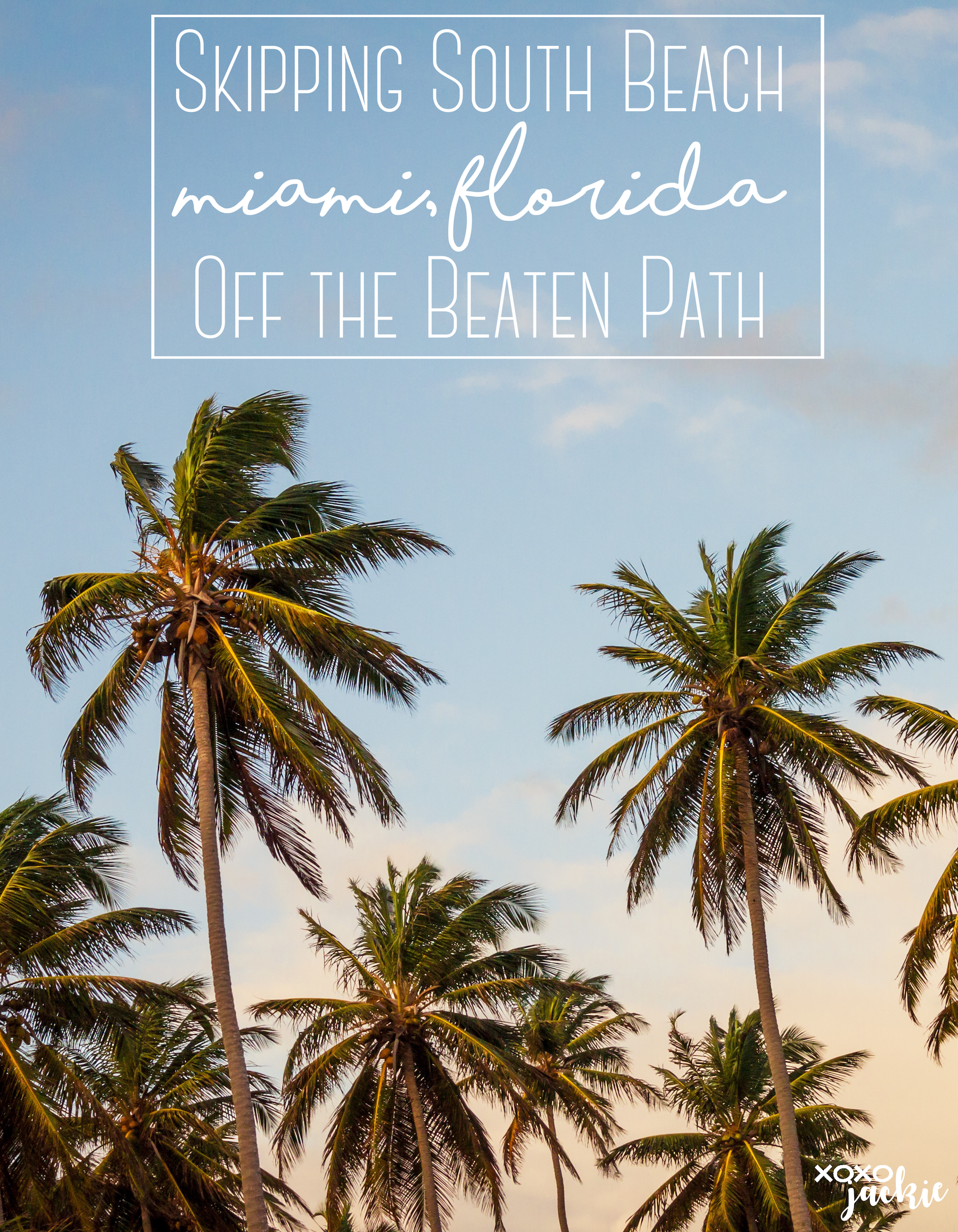 Skipping South Beach Miami Fl Off The Beaten Path Xoxojackie Life Style Blog What To Pack Benidorm Beach