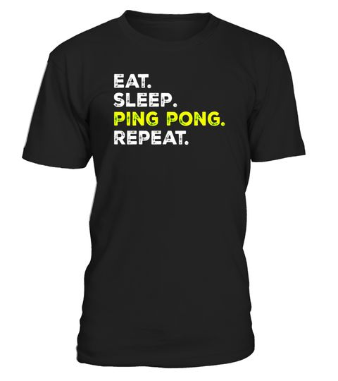 "# Eat Sleep Ping Pong Repeat - Funny Table Tennis Routine Tee .  Special Offer, not available in shops      Comes in a variety of styles and colours      Buy yours now before it is too late!      Secured payment via Visa / Mastercard / Amex / PayPal      How to place an order            Choose the model from the drop-down menu      Click on ""Buy it now""      Choose the size and the quantity      Add your delivery address and bank details      And that's it!      Tags: Eat Sleep Ping Pong…"