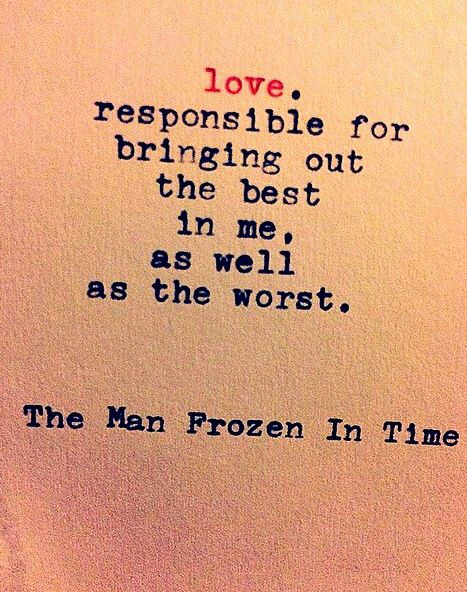 The Man Frozen In Time The Man Frozen In Time Love Quotes Life