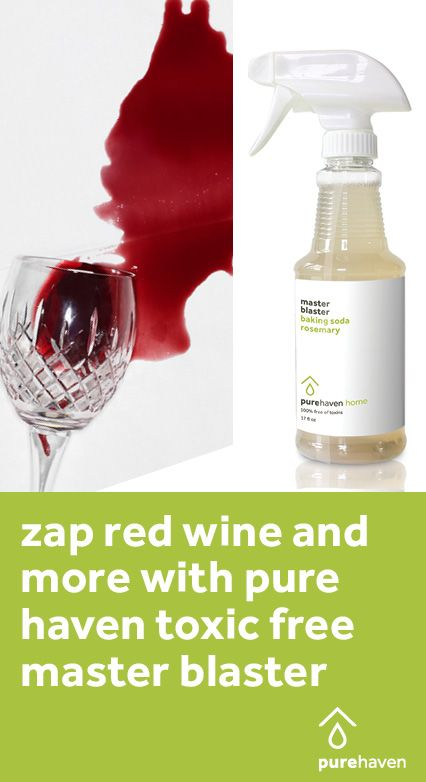Zap Red Wine And More With Pure Haven Toxic Free Master