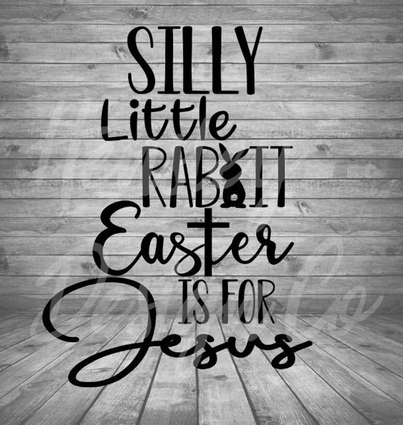 Silly Rabbit Easter is for Jesus SVG in 2020 Svg, Silly