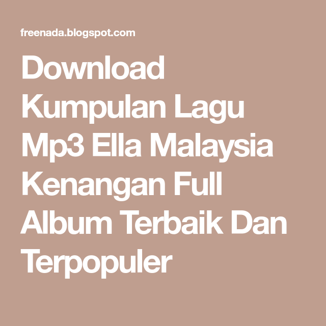 Download Kumpulan Lagu Mp3 Ella Malaysia Kenangan Full Album Terbaik