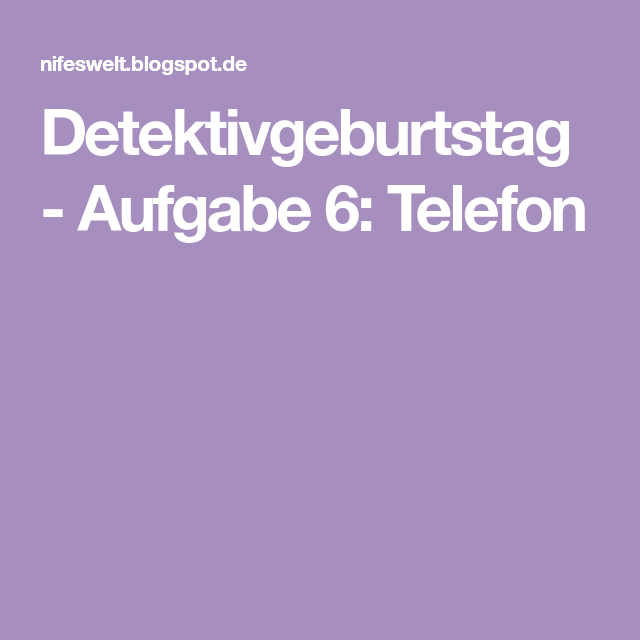 Detektivgeburtstag - Aufgabe 6: Telefon