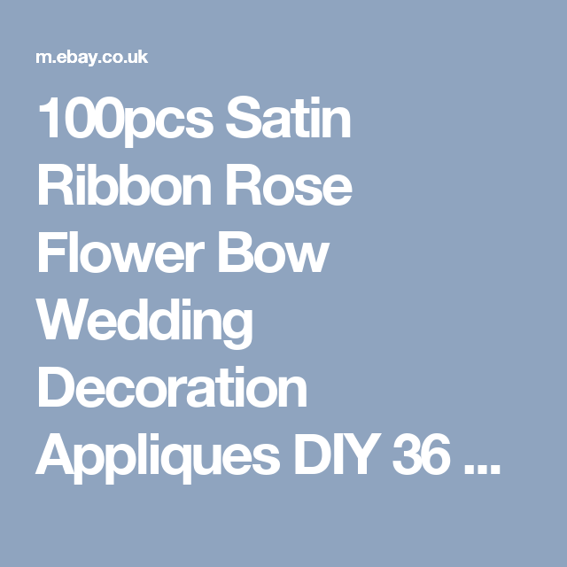 100pcs Satin Ribbon Rose Flower Bow Wedding Decoration Appliques DIY 36 Colors    eBay