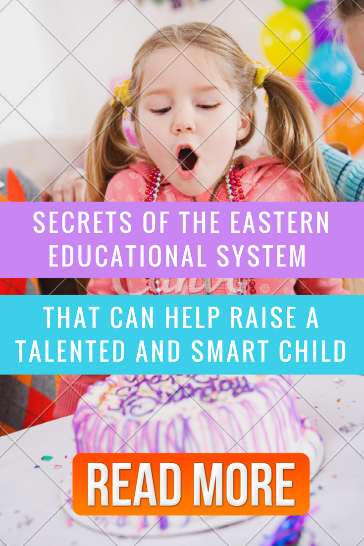 Secrets ofthe Eastern Educational System That Can Help Raise aTalented and Smart Child