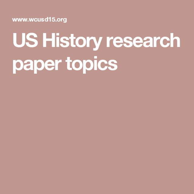 Us History Research Paper Topics Research Paper Us History History