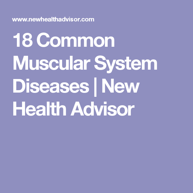 18 common muscular system diseases | new health advisor | health, Muscles