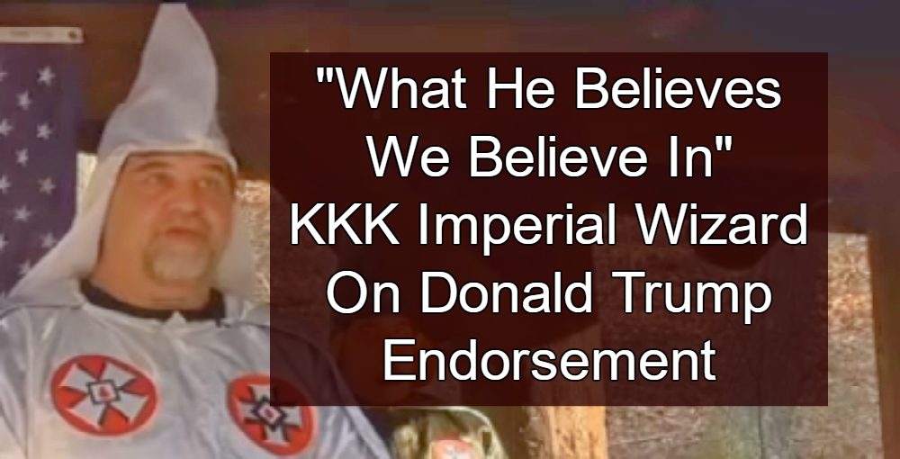 Image result for when the KKK endorses your candidate it's time to change your life