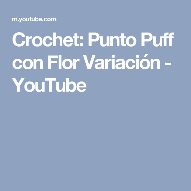 Crochet: Punto Puff con Flor Variación - YouTube   Proyectos que ...