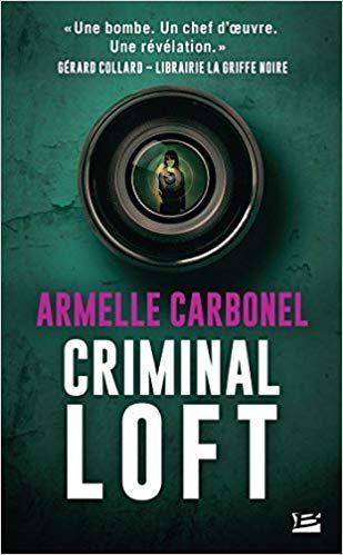 Amazon Fr Criminal Loft Armelle Carbonel Livres