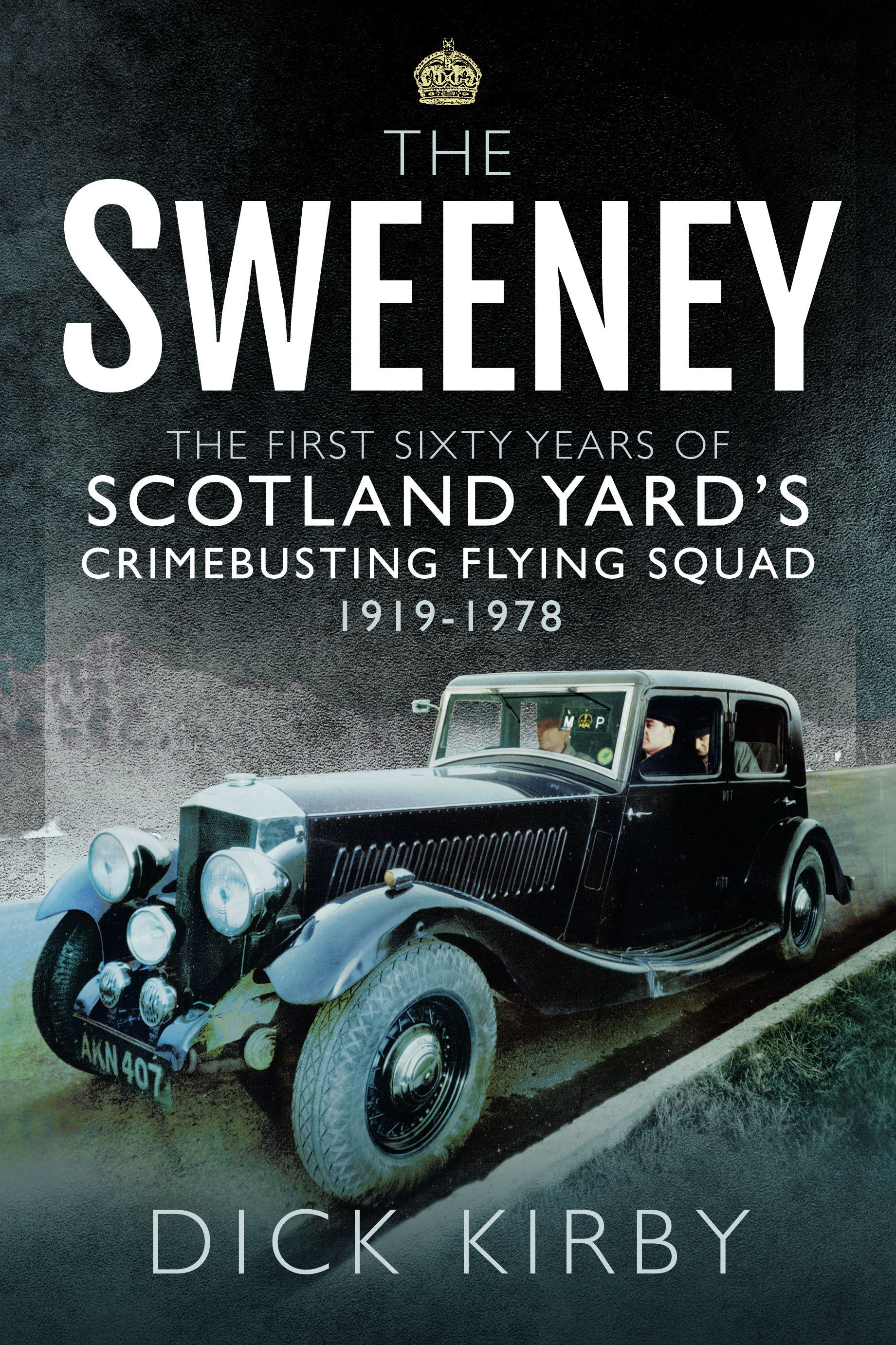The Sweeney The First Sixty Years Of Scotland Yard S Crimebusting