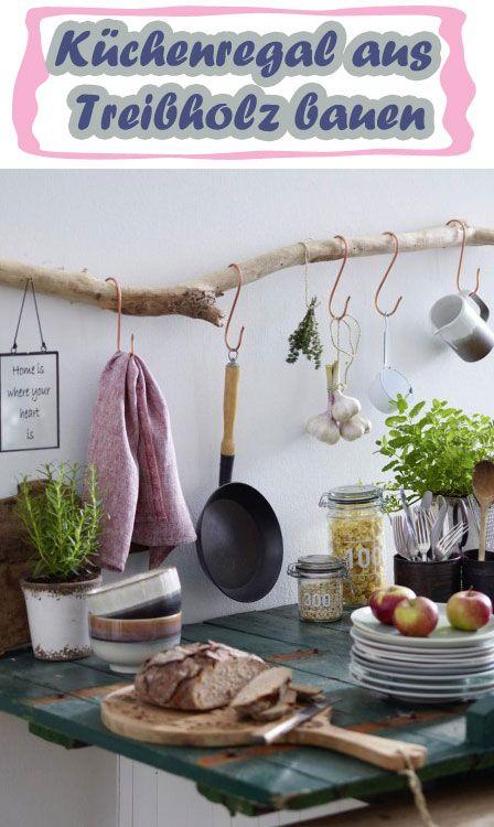 DIY-Idee Küchenregal aus Treibholz bauen Interiors, Kitchens and - küchenregal selber bauen