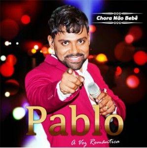 Download Pablo Chora Nao Bebe 2015 Chora Nao Bebe Musicas