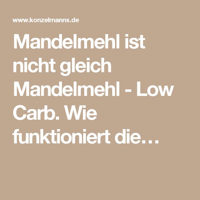 Mandelmehl ist nicht gleich Mandelmehl - Low Carb. Wie funktioniert die…