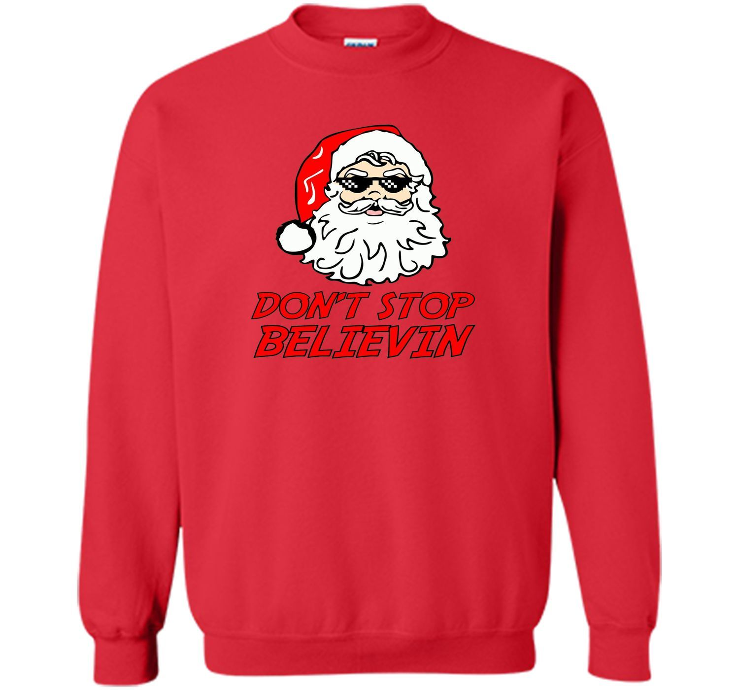 Don't' Stop Believing Santa Clause Deal With It