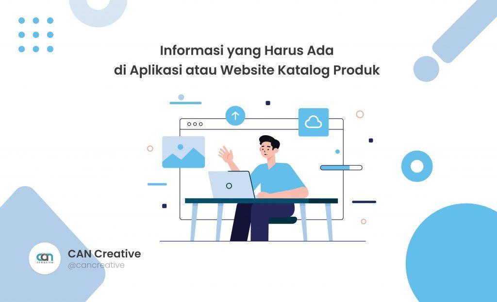 Informasi Apa Saja Yang Harus Ada Di Aplikasi Atau Website Katalog Produk Aplikasi Website Pengetahuan