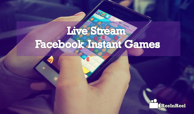 How to Live Stream Facebook Instant Games Chat games