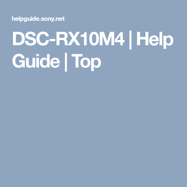 DSC-RX10M4 | Help Guide | Top | Sony rx10m4 | Tops, Sony