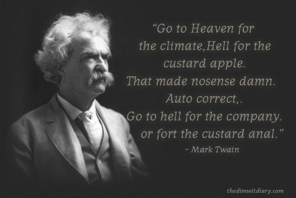 Famous Autocorrect Quotes Mark twain quotes, Mark twain