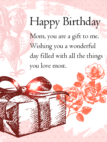 you are the gift happy birthday card for mom decorated with