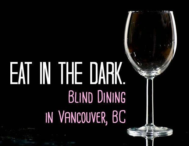 Eat In The Dark Blind Dining In Vancouver Bc